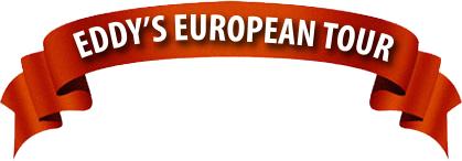 Eddys European Tour
