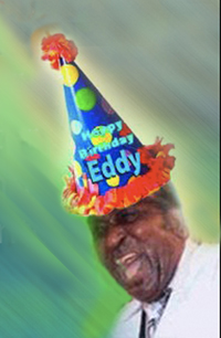 Eddy -The Chief- Clearwater Happy Birthday